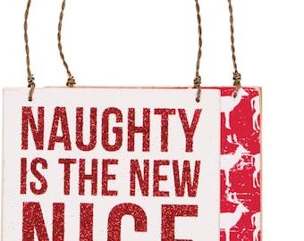 Naughty is the New Nice Christmas Wood Ornament