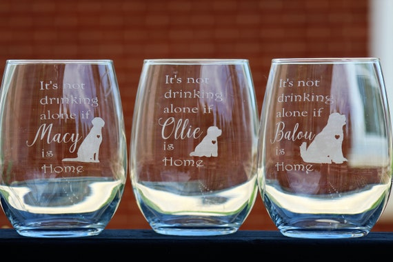 3abb8f41088 Its Not Drinking Alone if the dog is home Stemless wine | Etsy