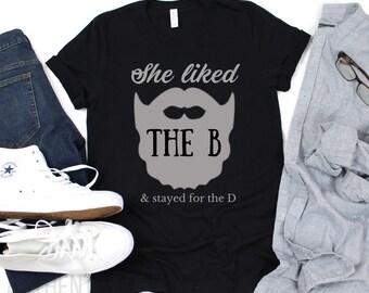 0afbad6859 Funny Beard Shirt | She Liked the B Funny Men's T-Shirt | Gifts for Him | Beard  Shirts | Funny Shirts for Men | Bearded | Beard Lover