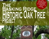 The Basking Ridge Historic Oak Tree Project Keepsake Book