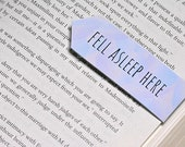 """Arrow """"Fell Asleep Here"""" Magnetic Bookmark   3 inch bookmark w/ magnets lets you mark exactly where you left off & never lose your spot!"""