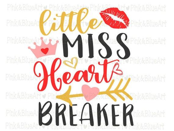 Little Miss Heart Breaker Svg Clipart Cut Files Silhouette Etsy