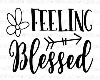Feeling Blessed Thanksgiving SVG Clipart Cut Files Silhouette Cameo Svg for Cricut and Vinyl File cutting Digital cuts file DXF Png Pdf Eps