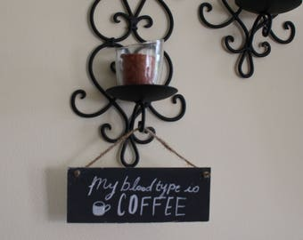 """Small """"My Blood Type is Coffee"""" Sign"""