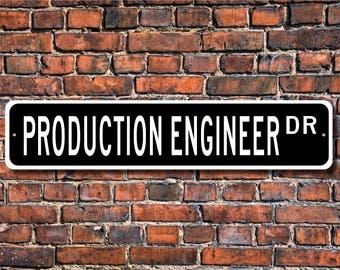 Production Engineer, Production Engineer Gift, Production Engineer sign, factory worker, warehouse, Custom Street Sign, Quality Metal Sign