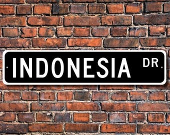 Indonesia Sign, Indonesia Decor, Indonesia Gift, Indonesia Souvenir, Indonesia Keepsake, Indonesia Custom Street Sign, Quality Metal Sign