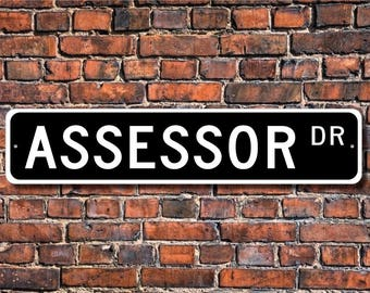 Assessor, Assessor Gift, Assessor sign, Assessor decor, Sign for Assessor office, Gift for Assessor, Custom Street Sign, Quality Metal Sign