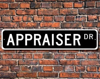 Appraiser, Appraiser Gift, Appraiser sign,  Appraiser decor,  Gift for Appraiser, Sign for appraiser, Custom Street Sign, Quality Metal Sign