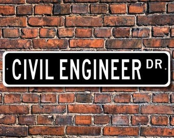 Civil Engineer, Civil Engineer Gift, Civil Engineer sign, Civil Engineer decor, Contractor, Custom Street Sign, Quality Metal Sign