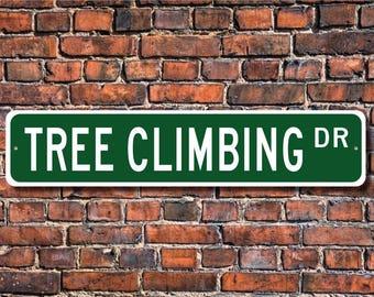 Tree Climbing, Tree Climbing Sign, Tree Climbing Fan, Tree Climbing Participant, Tree Climbing Gift, Custom Street Sign, Quality Metal Sign