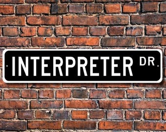 Interpreter, Interpreter Gift, Interpreter sign, language specialist, foreign language help,  Custom Street Sign, Quality Metal Sign