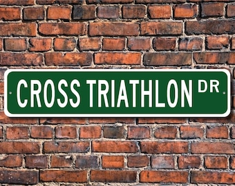 Cross Triathlon, Cross Triathlon sign, Cross Triathlon fan, Cross Triathlon gift, triathlon lover, Custom Street Sign, Quality Metal Sign