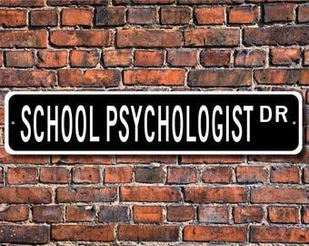 School Psychologist, School Psychologist Gift, School Psychologist Sign, school employee, advisor, Custom Street Sign, Quality Metal Sign