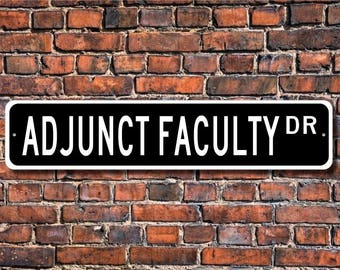 Adjunct Faculty, Adjunct Faculty Gift, Adjunct Faculty Decor, Adjunct Faculty sign, Faculty sign, Custom Street Sign, Quality Metal Sign