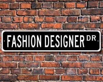 Fashion Designer, Fashion Designer Gift, Fashion Designer sign, Gift for Fashion Designer,  clothing, Custom Street Sign, Quality Metal Sign