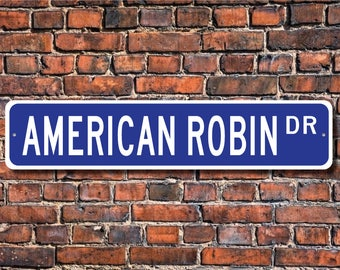 American Robin, American Robin Gift, American Robin Sign, North American native, early spring bird, Custom Street Sign, Quality Metal Sign