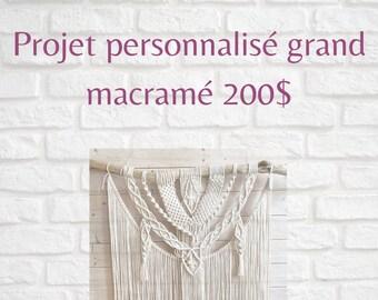 Projet personnalisé grand macramé, tête de lit macramé sur mesure, macramé fait pour vous, selon vos goûts, couleurs et besoins