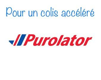 Envoyez ma commande en colis Accéléré avec Purolator ou Poste Canada Upgrade my shipping