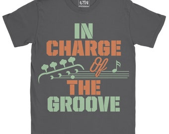 cf36709d9 In Charge Of The Groove Bass Guitarist T Shirt