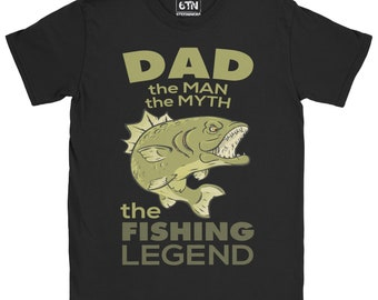 a6062c204 Dad The Man, The Myth, The Fishing Legend Funny T Shirt