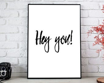PRINTABLE wall art, Downloadable prints, Hey you art prints, Typography wall print, Bedroom wall decor, Printable wall decor, Quote poster