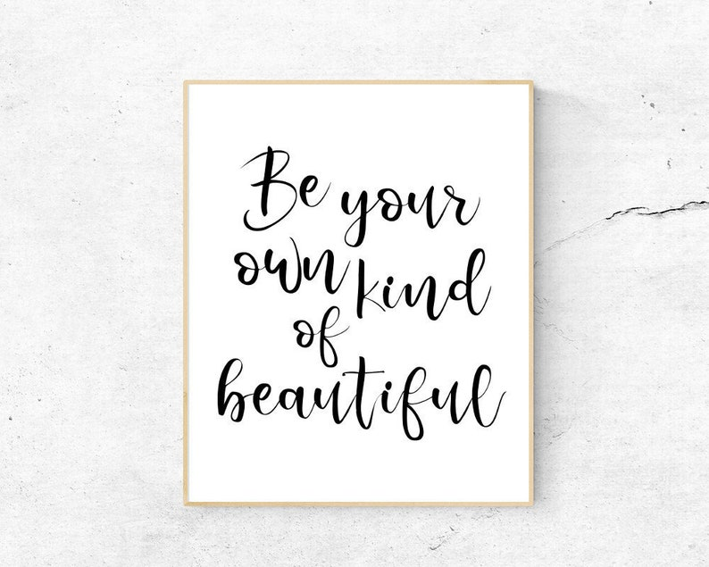 Be Your Own Kind Of Beautiful Printable Calligraphy Quote Etsy