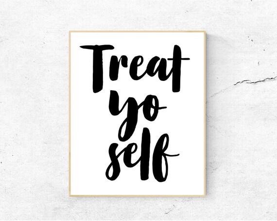 Treat Yo Self Print Digital Download Prints Wall Art Quotes Etsy