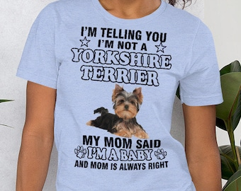 590d13e1 Yorkie gifts - Yorkie is a baby T-shirt | Best gift for Yorkie Lover | Yorkie  Mom | Yorkshire Terrier Shirt | Yorkshire Terrier Gifts