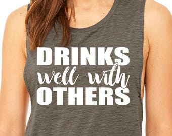 Drinks Well With Others Funny T-Shirt