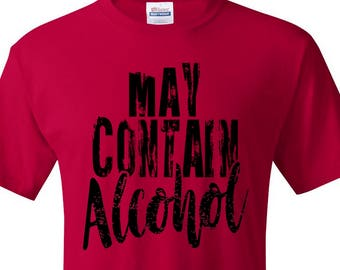 May Contain Alcohol Funny T-Shirt