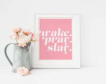 "Printable art ""wake pray slay"", pink printable wall art, pink wall decor, office accessories, office wall art, desk accessories, desk decor"