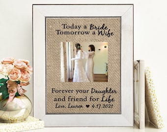 Mother Of The Bride Gift From Daughter Personalized Mother Of The Bride Picture Frame Today A Bride Tomorrow A Wife Step Mom Wedding Gift
