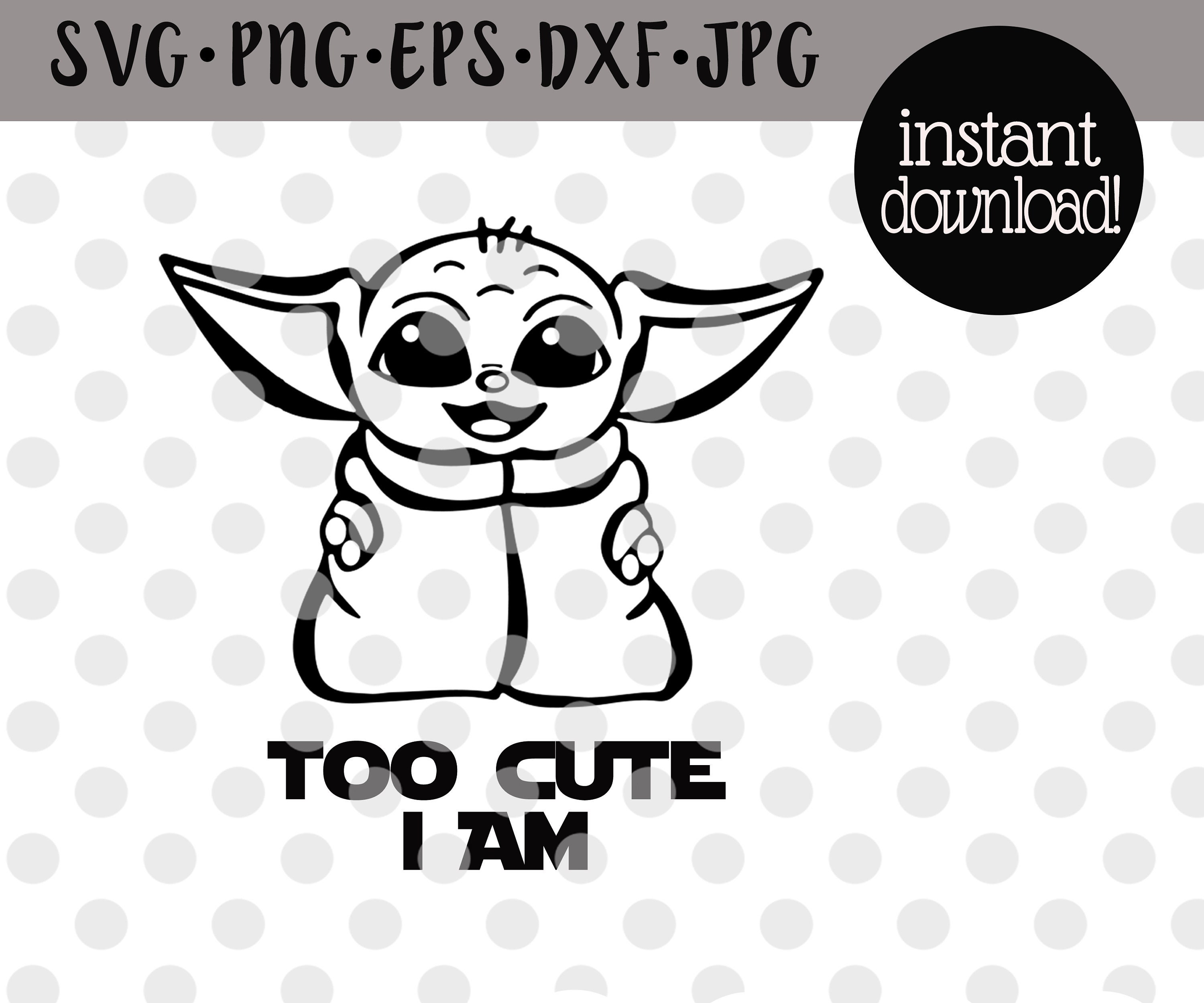 Baby Yoda Svg/Disney Star Wars/Too Cute I Am/Mandalorian ...