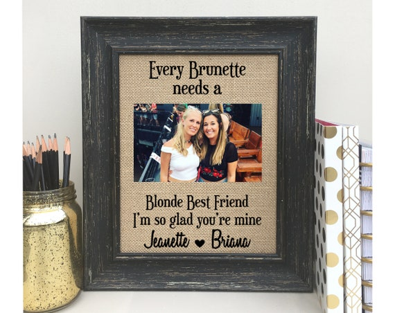Best Friend Gift Burlap Print Sign Every Brunette Needs Etsy