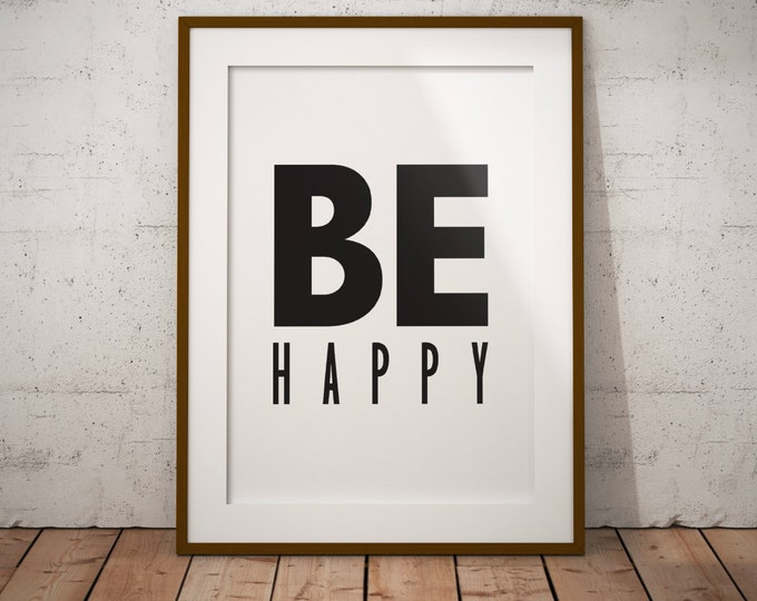 Be Happy - Bold Motivational Poster - Sign Wall Art 8.5X11 Digital Download Art Printable Quote Design Air and Sea Studio