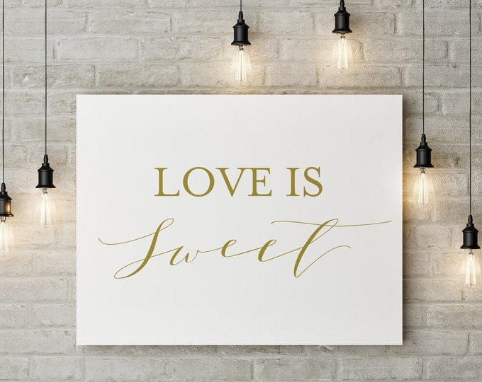 Love is Sweet - GOLD - Wedding Signage - Candy Bar Table Sign Wall Art - 8.5X11 Digital Download Printable Quote Design Air and Sea Studio