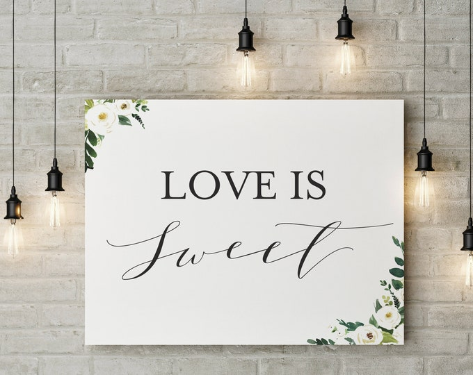 Love is Sweet - FLORAL - Wedding Signage - Candy Bar Table Sign Wall Art - 8.5X11 Digital Download Printable Quote Design Air and Sea Studio