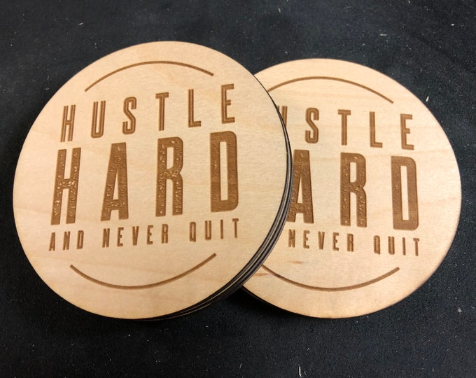 "Hustle Hard Coaster Design - 4""x4"" Round Laser Cut Drink Coasters 'Pack of 4' Event/ Birthday Present Birch Plywood Air and Sea Studio"