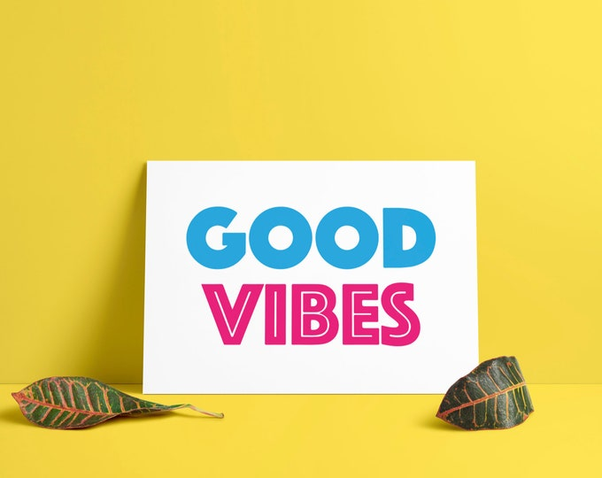 "Good Vibes - Vibrant Poster Motivational Print - Digital Download 8.5""x11"" Printable Quote Horizontal Design Air and Sea Studio"