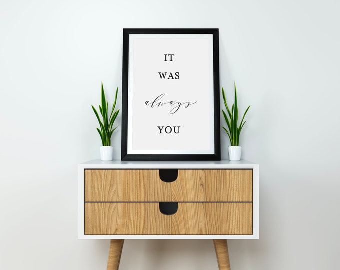 It Was Always You - Wedding Signage - Table Wall Art Print Signage 8.5x11 Digital Download Printable Quote Air and Sea Studio