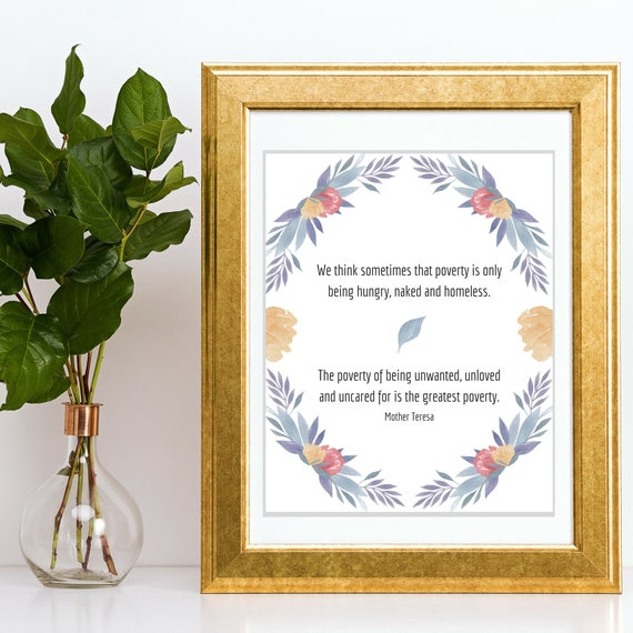 Mother Teresa Quote Poverty Is Being Unloved Saint Teresa Of Etsy