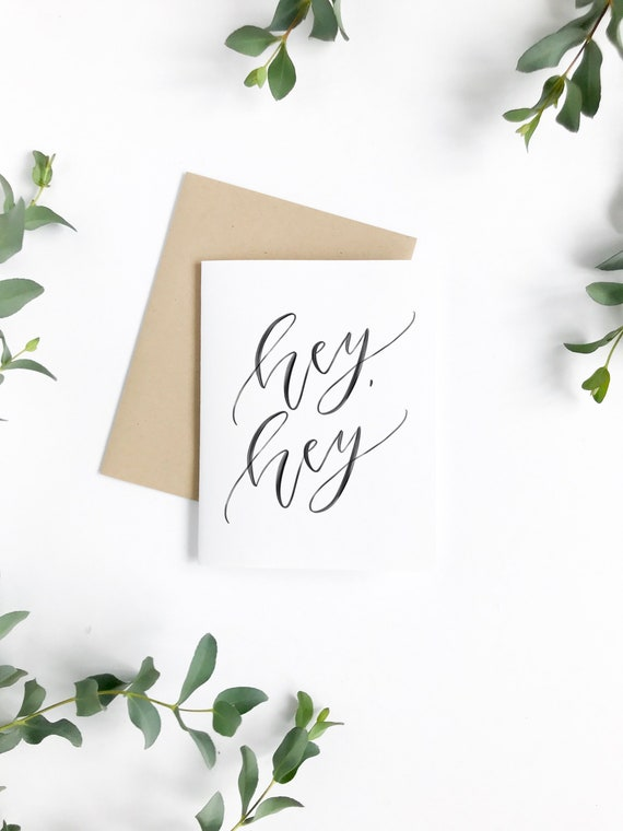 0055e286c95 Hey Hey Greeting Card Calligraphy Card Card For Friend Just