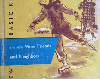 """Vintage 1956 The New Basic Readers """"The New More Friends and Neighbors"""" - A Basic Curriculum Foundation 1956  Edition"""