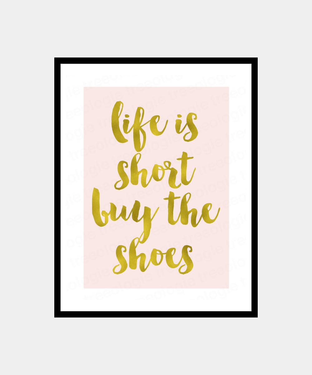 life is short buy the shoes Faux Gold Foil Inspirational Wall | Etsy