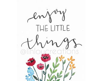 "Quote, ""Enjoy the Little Things"" print"