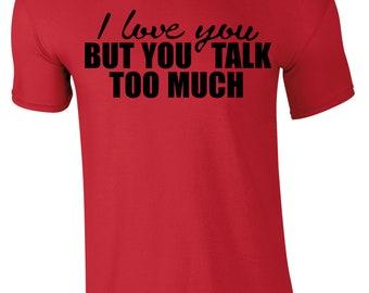 I Love You But Men's T-shirt
