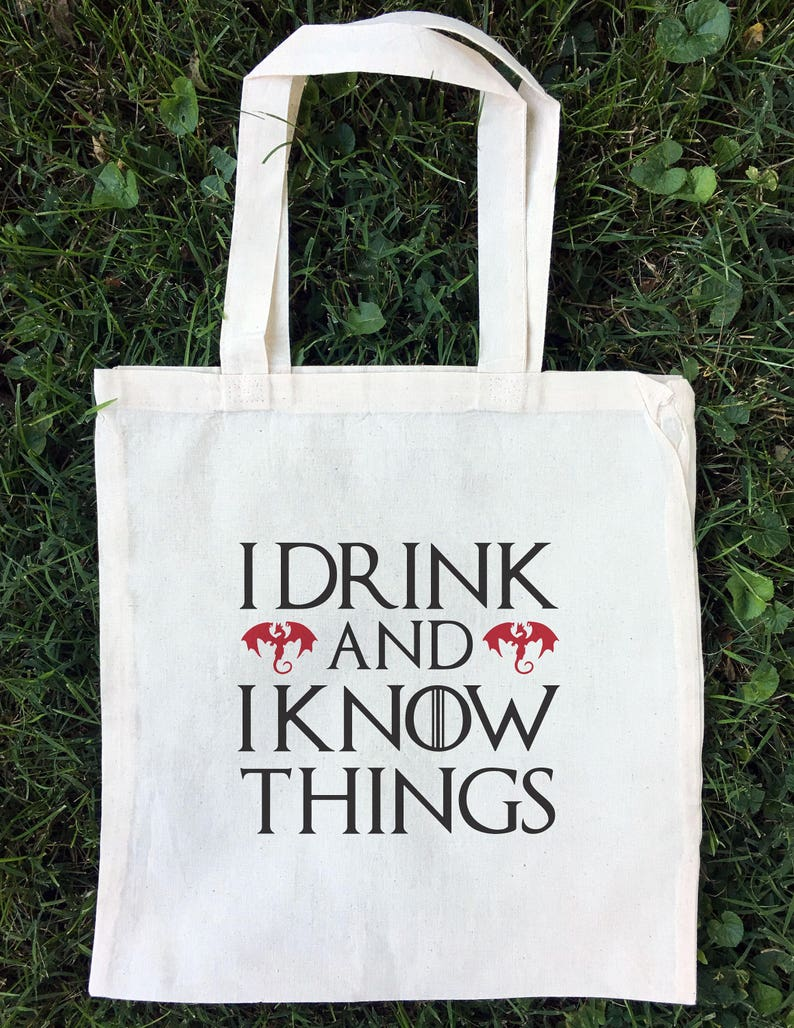 Cotton Eco Friendly Bag I Drink And I Know Things Reusable Grocery Bag GOT Tote Bag Tyrion Lannister Quote Tote Farmer/'s Market Tote