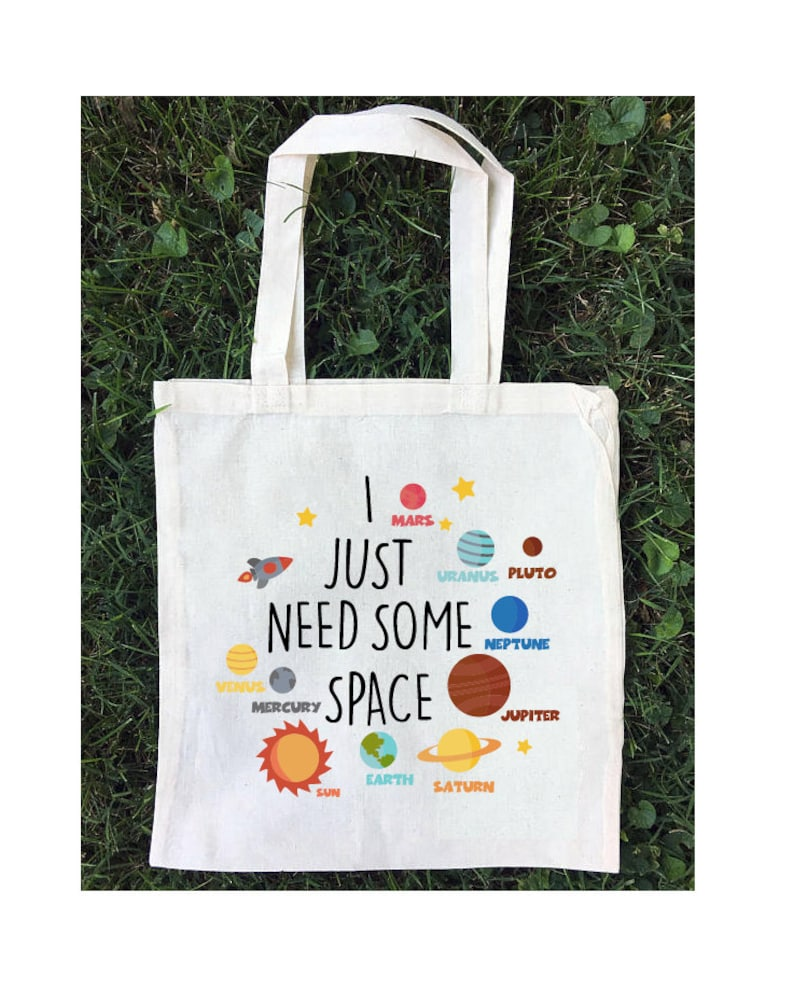 Tote Bag Bag I Just Need Some Space Cotton Tote Tote Bags Solar System Tote Space Tote Funny Totes Farmer/'s Market Tote Funny Tote