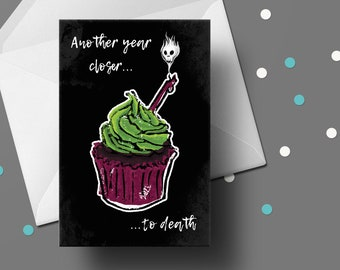 Another Year Closer To Death Birthday Card - Cheeky, Morbid