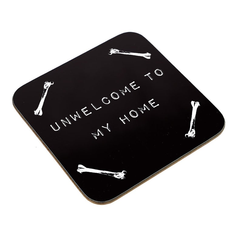 Unwelcome To My Home Coaster Unwelcome To My Home